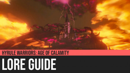 Hyrule Warriors: Age of Calamity - Lore Guide
