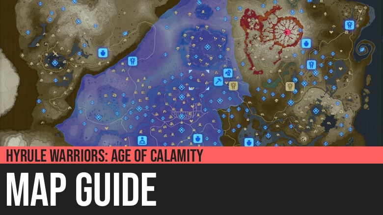 Hyrule Warriors: Age of Calamity - Map Guide