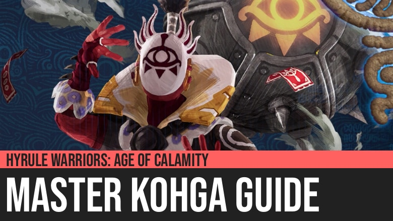 Hyrule Warriors: Age of Calamity - Master Kohga Guide
