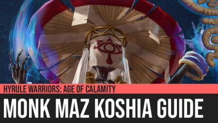 Hyrule Warriors: Age of Calamity - Monk Maz Koshia Guide