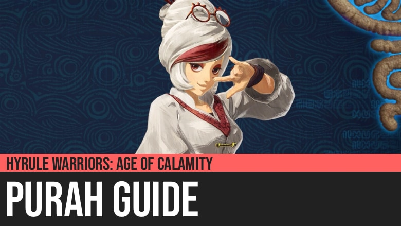 Hyrule Warriors: Age of Calamity - Purah Guide