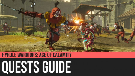 Hyrule Warriors: Age of Calamity - Quests Guide