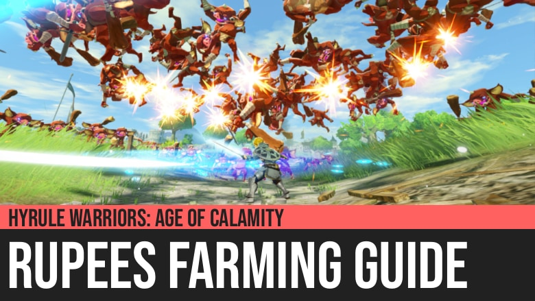 Hyrule Warriors Age Of Calamity Rupees Farming Guide