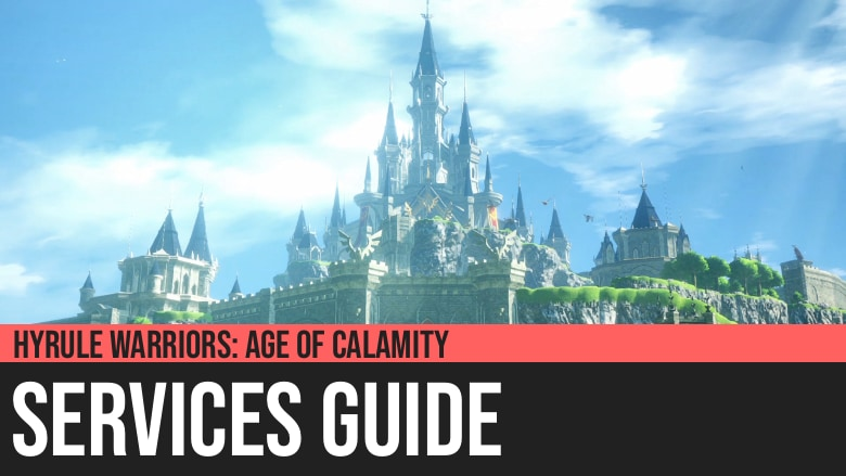 Hyrule Warriors: Age of Calamity - Services Guide