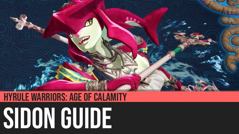 Hyrule Warriors: Age of Calamity - Sidon Guide