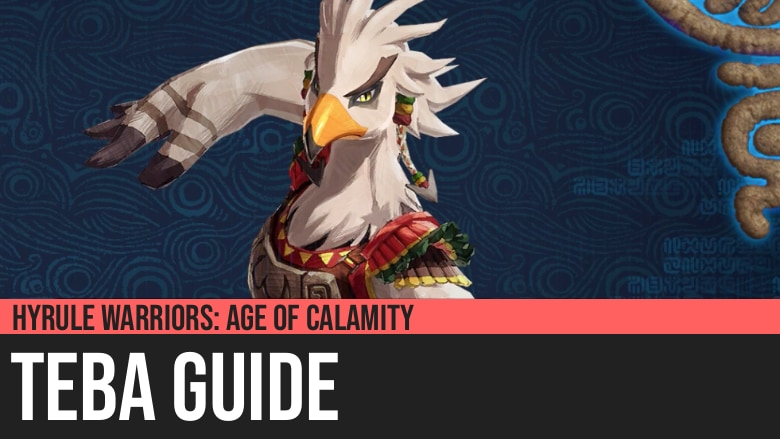 Hyrule Warriors: Age of Calamity - Teba Guide