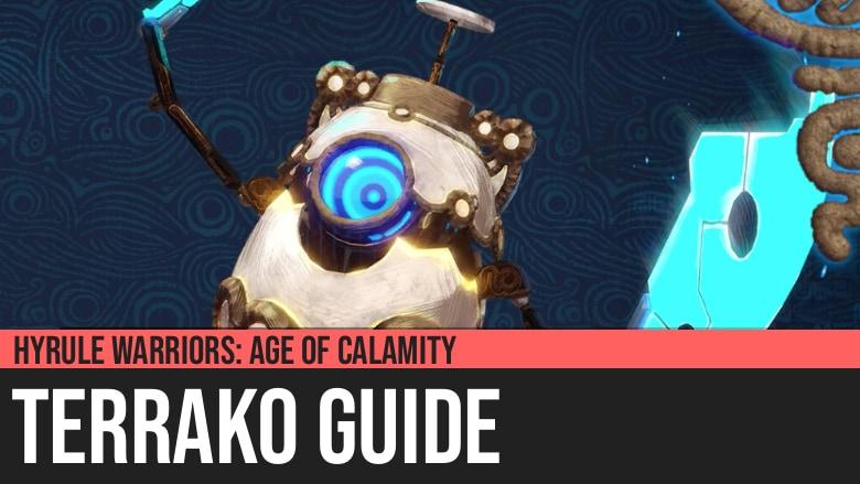 Hyrule Warriors: Age of Calamity - Terrako Guide