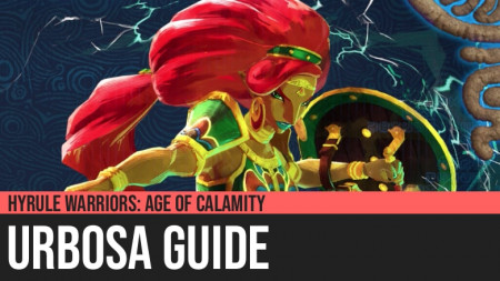 Hyrule Warriors: Age of Calamity - Urbosa Guide