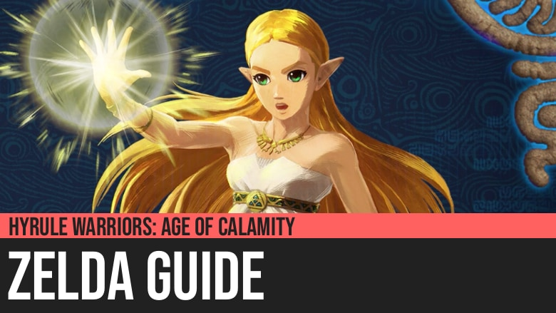 Hyrule Warriors: Age of Calamity - Zelda Guide