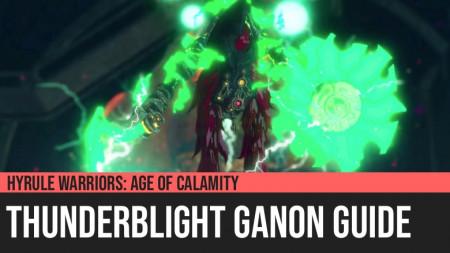 Hyrule Warriors: Age of Calamity - Thunderblight Ganon Guide
