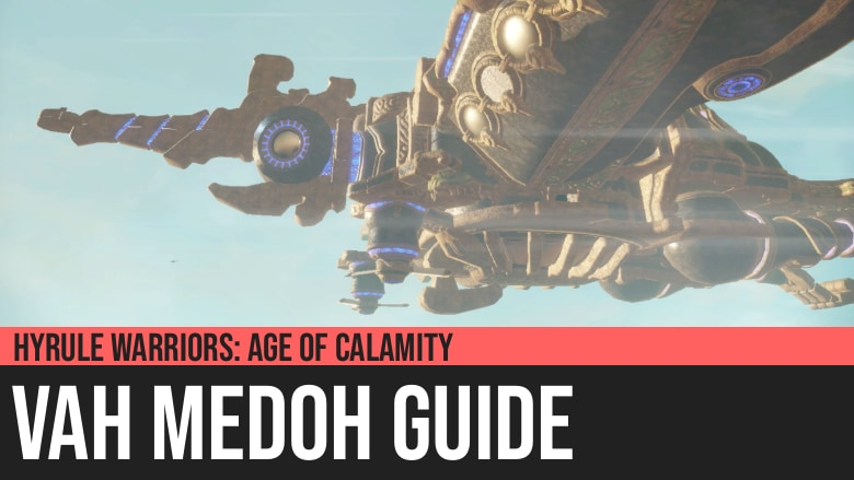 Hyrule Warriors: Age of Calamity - Vah Medoh Guide