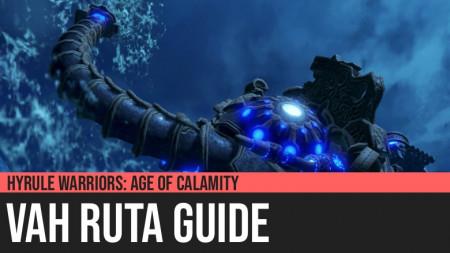 Hyrule Warriors: Age of Calamity - Vah Ruta Guide