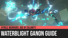 Hyrule Warriors: Age of Calamity - Waterblight Ganon Guide