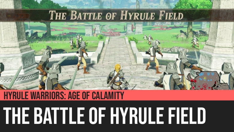 Hyrule Warriors: Age of Calamity - The Battle of Hyrule Field