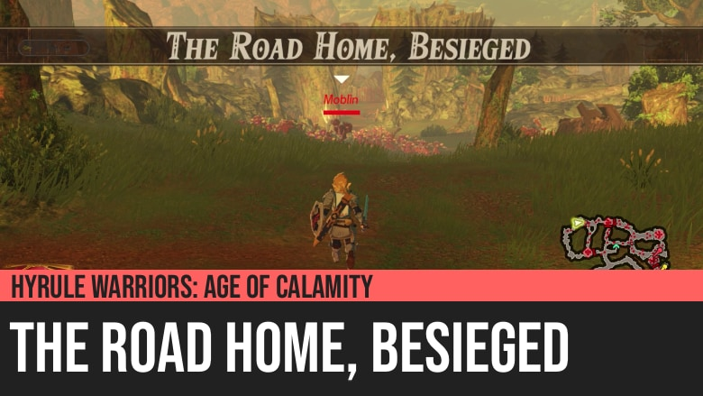 Hyrule Warriors: Age of Calamity - The Road Home, Besieged