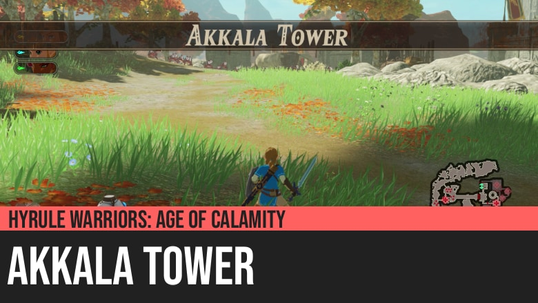 Hyrule Warriors: Age of Calamity - Akkala Tower