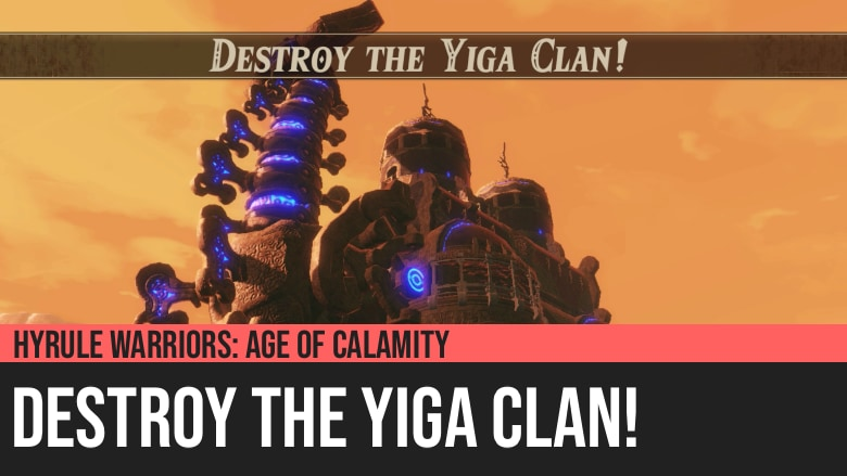 Hyrule Warriors: Age of Calamity - Destroy the Yiga Clan!