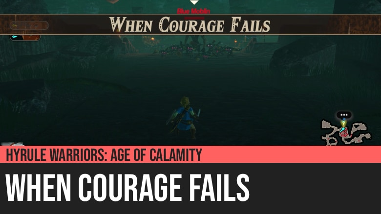 Hyrule Warriors: Age of Calamity - When Courage Fails