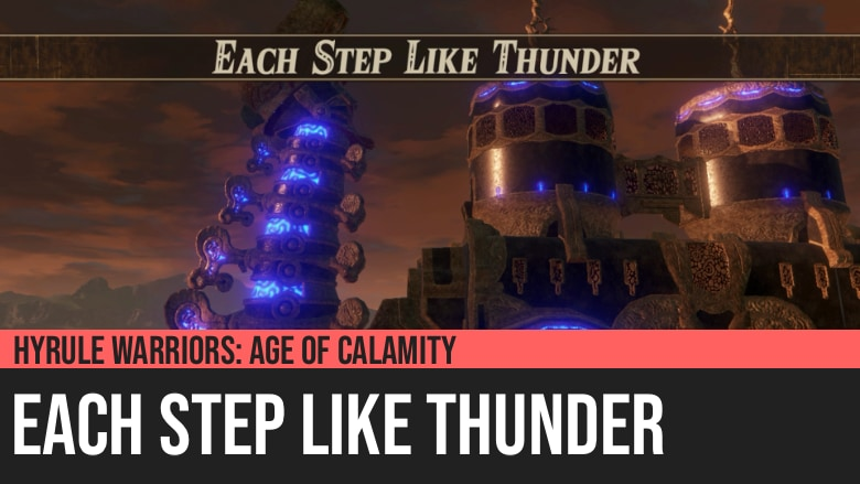 Hyrule Warriors: Age of Calamity - Each Step Like Thunder