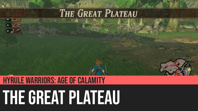 Hyrule Warriors: Age of Calamity - The Great Plateau