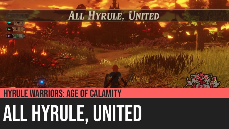 Hyrule Warriors: Age of Calamity - All Hyrule, United