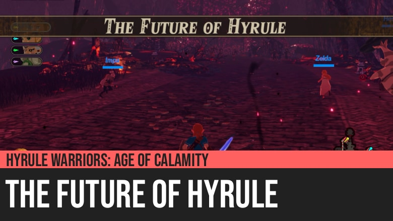 Hyrule Warriors: Age of Calamity - The Future of Hyrule
