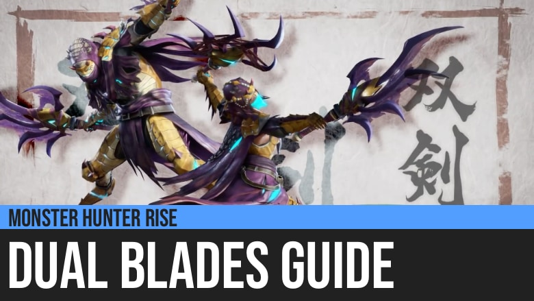 Monster Hunter Rise: Dual Blades Guide