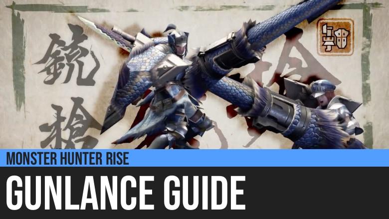 Monster Hunter Rise: Gunlance Guide