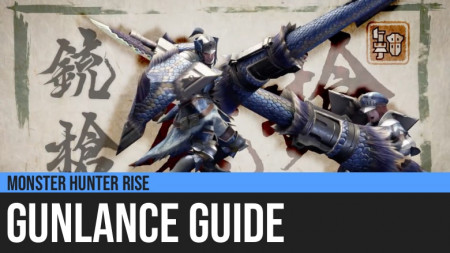 Monster Hunter Rise: Gunlance Guide