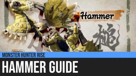 Monster Hunter Rise: Hammer Guide