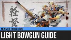 Monster Hunter Rise: Light Bowgun Guide
