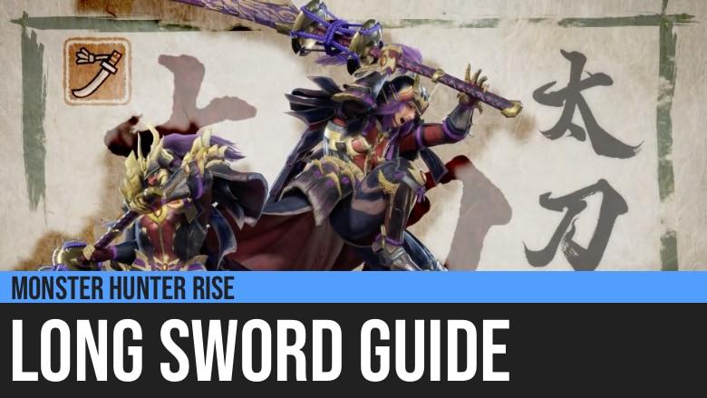Monster Hunter Rise: Long Sword Guide