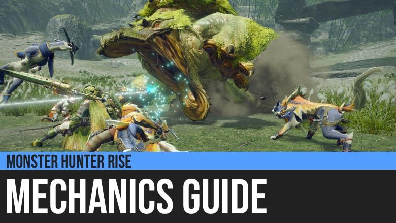 Monster Hunter Rise: Mechanics Guide