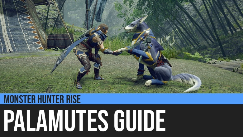 Monster Hunter Rise: Palamutes Guide