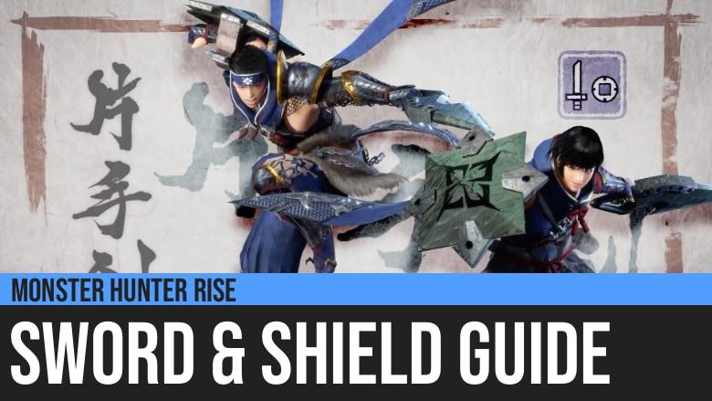 Monster Hunter Rise: Sword & Shield Guide