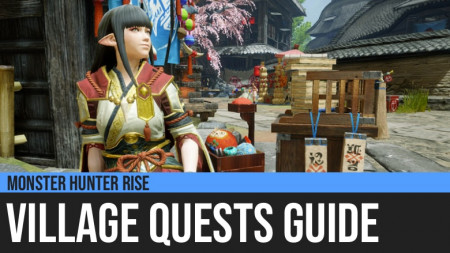 Monster Hunter Rise: Village Quests Guide