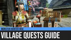 Monster Hunter Rise: Village Quests Guide