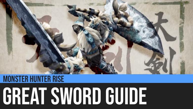 Monster Hunter Rise: Great Sword Guide