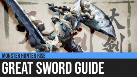 Monster Hunter Rise: Great Sword Guide