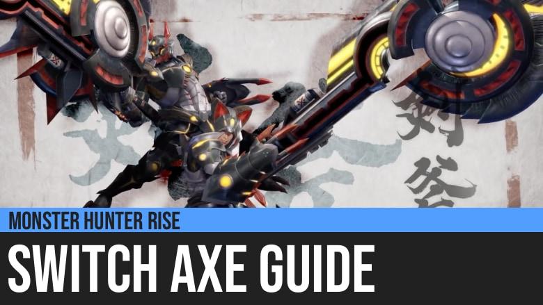 Monster Hunter Rise: Switch Axe Guide