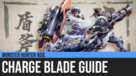Monster Hunter Rise: Charge Blade Guide